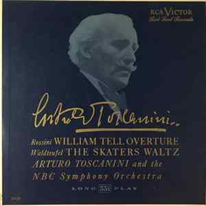 Arturo Toscanini And The NBC Symphony Orchestra / Rossini / Waldteufel - William Tell Overture / The Skaters Waltz mp3