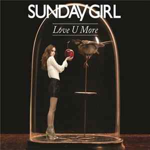 Sunday Girl - Love U More mp3