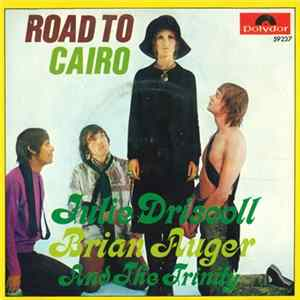 Julie Driscoll Brian Auger And The Trinity - Road To Cairo mp3
