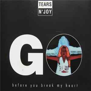 Tears N' Joy - Go Before You Break My Heart mp3