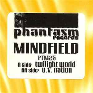 Mindfield - Twilight World / U.V. Nation mp3