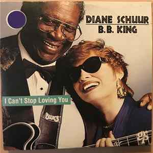 Diane Schuur, B.B. King - I Can´t Stop Loving You mp3